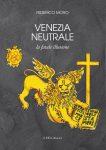 Venezia Neutrale, la fatale illusione