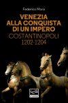 Venezia alla conquista di un impero, Costantinopoli 1202-04