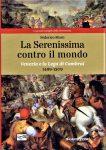 La Serenissima contro il Mondo, Venezia e la Lega di Cambrai 1499-1509